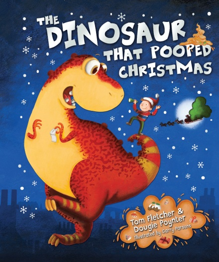 The Dinosaur That Pooped Christmas written by Tom Fletcher & Dougie Poynter and illustrated by Garry Parsons